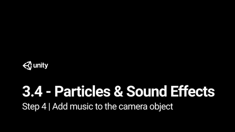 Thumbnail for entry Lesson 3.4 Particles and Sound Effects - Step 4 - Add music to the camera object