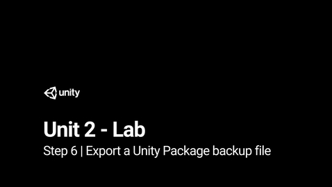 Thumbnail for entry Lab 2 - Step 6 - Export a Unity Package backup file