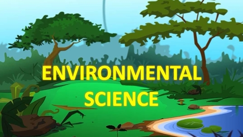 Thumbnail for entry Introduction to Environmental Science |