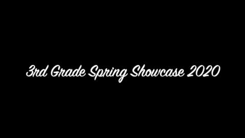 Thumbnail for entry 3rd grade showcase 2020