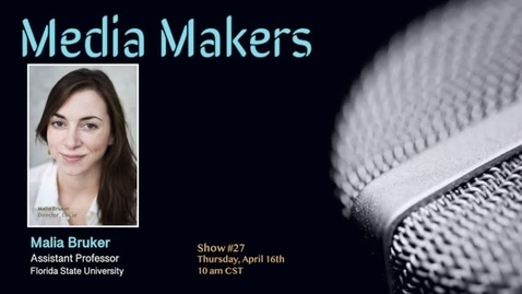 Thumbnail for entry Media Makers show #27 - Malia Bruker