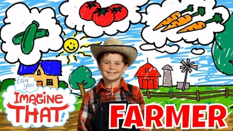 Thumbnail for entry I Want To Be A Farmer - Kids Dream Job - Can You Imagine That?