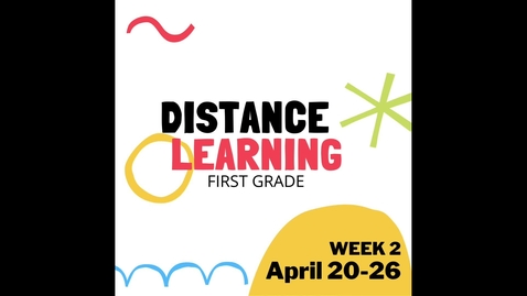 Thumbnail for entry Distance Learning W2 First Grade