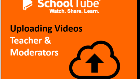 Thumbnail for entry Upload Videos to SchoolTube: Moderator Process