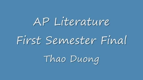 Thumbnail for entry Thao Duong's AP Lit. Final