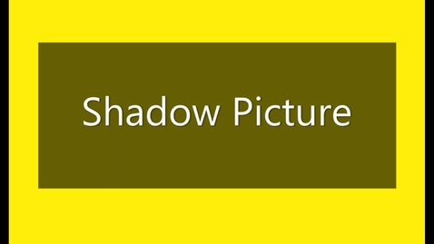 Thumbnail for entry Shadow Picture