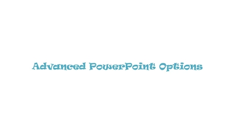 Thumbnail for entry Advanced PowerPoint