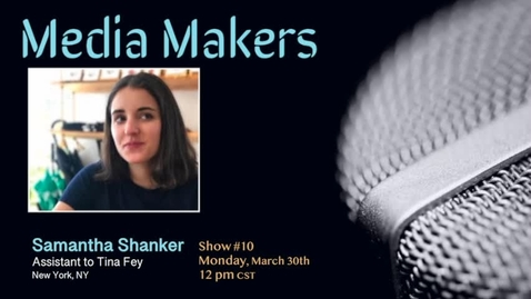 Thumbnail for entry Media Makers show #10 - Samantha Shanker