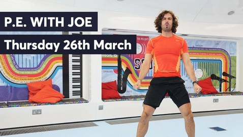 Thumbnail for entry P.E with Joe | Thursday 26th March 2020