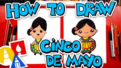 Thumbnail for entry How To Draw A Cinco de Mayo Girl
