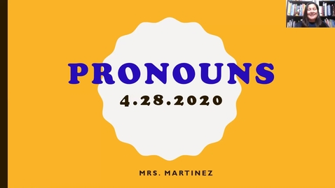 Thumbnail for entry Writing Lesson on Pronouns_4/28/2020