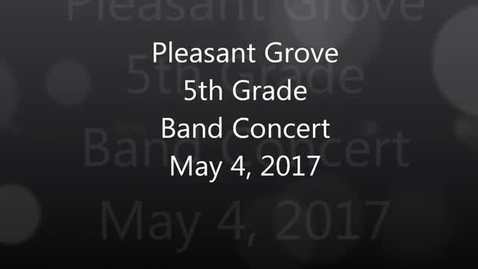 Thumbnail for entry Band Concert Pleasant Grove Elementary