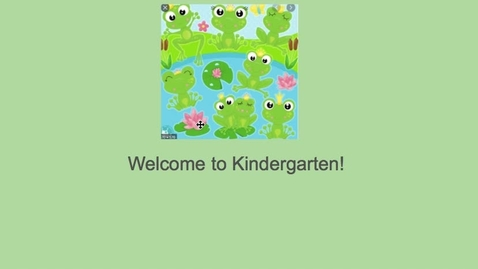 Thumbnail for entry Welcome to Kindergarten!