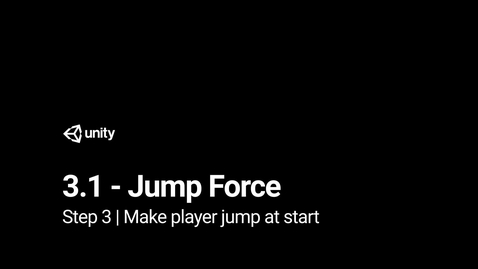 Thumbnail for entry Lesson 3.1 - Jump Force - Step 3 - Make player jump at start