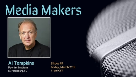 Thumbnail for entry Media Makers show #9 - Al Tompkins