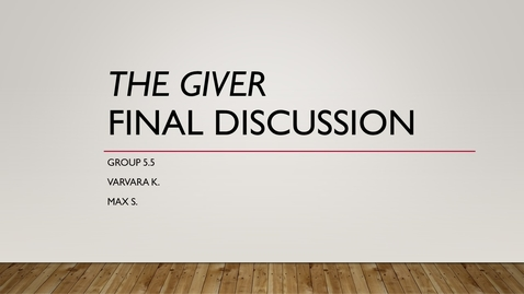Thumbnail for entry Giver 5.5 Final Discussion