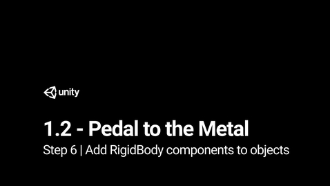Thumbnail for entry Step 6 Add RigidBody components to objects