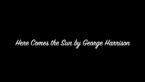 Thumbnail for entry Here Comes the Sun