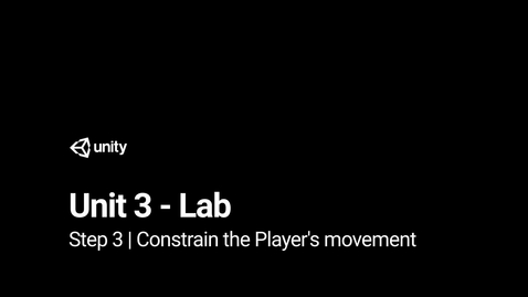 Thumbnail for entry Lab 3 - Step 3 - Constrain the Player's movement