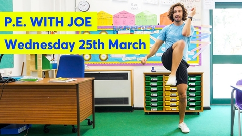 Thumbnail for entry P.E with Joe | Wednesday 25th March 2020
