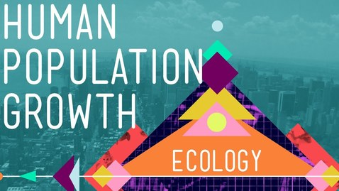 Thumbnail for entry Human Population Growth - Crash Course Ecology #3