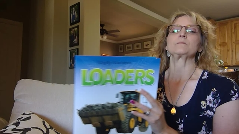 Thumbnail for entry Loaders (Mighty Machines Series) - Mrs. Brannon