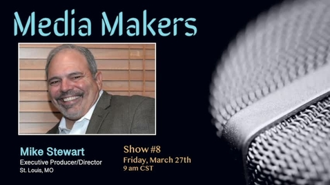 Thumbnail for entry Media Makers show #8 - Mike Stewart