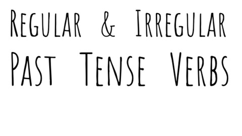 Thumbnail for entry Regular and Irregular Past Tense