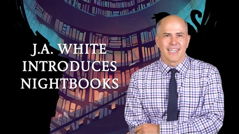 Thumbnail for entry J.A. WHITE INTRODUCES NIGHTBOOKS
