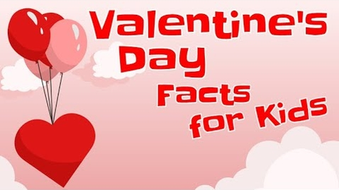 Thumbnail for entry Valentine's Day Facts for Kids