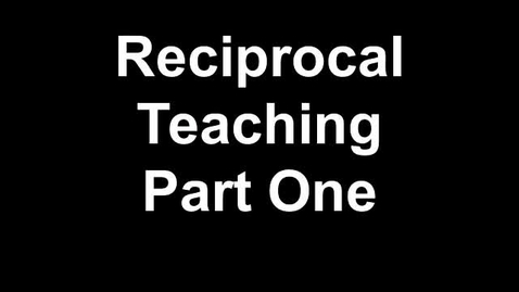 Thumbnail for entry Teaching Reciprocal Teaching Part One
