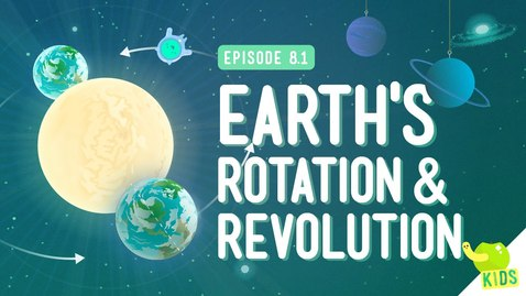 Thumbnail for entry Earth's Rotation & Revolution: Crash Course Kids 8.1