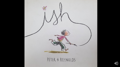 Thumbnail for entry Ish, by Peter H. Reynolds