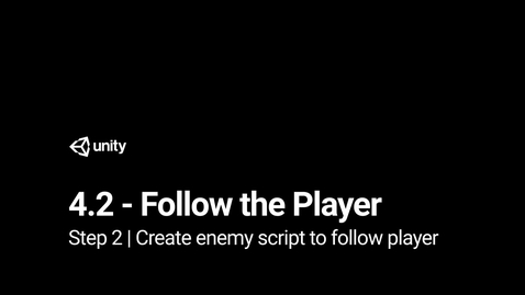 Thumbnail for entry 3. Create enemy script to follow player