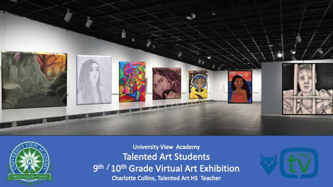 Thumbnail for entry UVA Talented Art Showcase - 9th and 10th Grade- Mrs.Collins