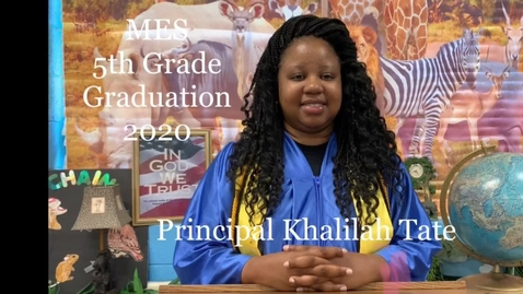 Thumbnail for entry MES Principal Khalilah Tate Addressing the 5th Grade Graduates of 2020 #ccsdovercomescovid19