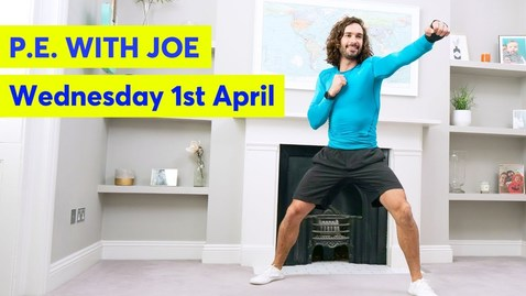 Thumbnail for entry P.E with Joe | Wednesday 1st April 2020