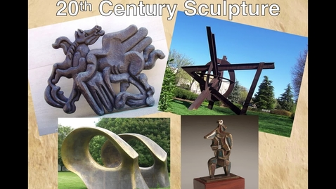 Thumbnail for entry 8th Grade - 20th Centure Sculpture
