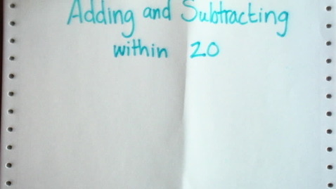 Thumbnail for entry Adding and Subtracting Within 20