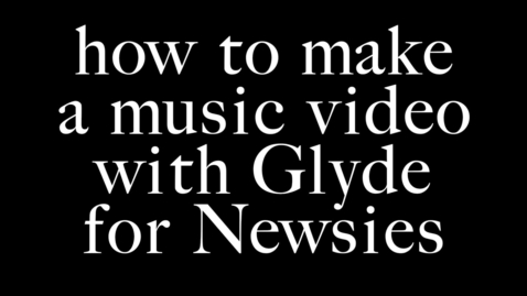 Thumbnail for entry how to make music video with Glyde