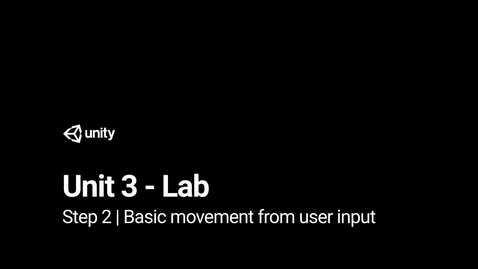 Thumbnail for entry Lab 3 - Step 2 - Basic movement from user input