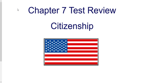 Thumbnail for entry Ch 7 Citizenship Test Review