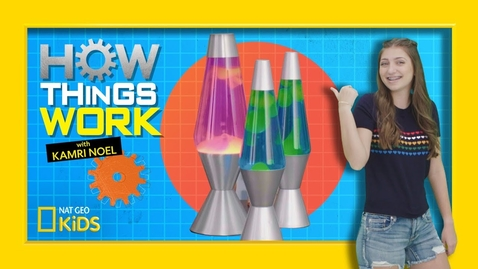 Thumbnail for entry How Lava Lamps Work | How Things Work with Kamri Noel