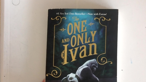 Thumbnail for entry The One and Only Ivan pg 157-187 Part 1