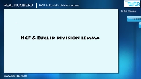 Thumbnail for entry 02 - Hcf & Euclid's Division Lemma
