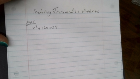 Thumbnail for entry Factoring Trinomials part 1