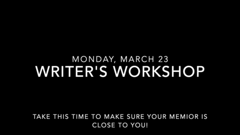 Thumbnail for entry Writer's Workshop- Monday, March 23