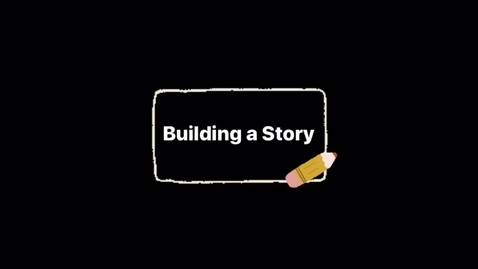 Thumbnail for entry Monday 5/18 - Building a Story