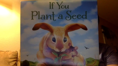 Thumbnail for entry If You Plant a Seed.mov