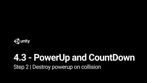 Thumbnail for entry 3.Destroy powerup on collision
